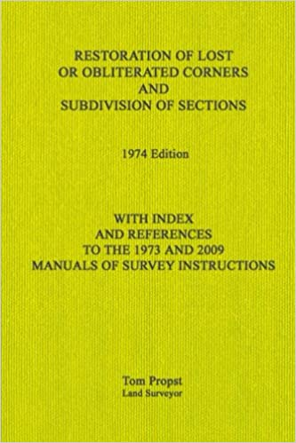 Book Restoration of Lost or Obliterated Corners and Subdivision of Sections: With Index and references to the 1973 and 2009 Manuals of Survey Instructions