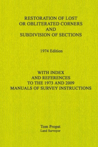 Restoration of Lost or Obliterated Corners and Subdivision of Sections: With Index and references to the 1973 and 2009 Manuals of Survey (Corner Section)