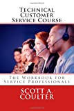 Technical Customer Service Course, Scott Coulter, 148181219X