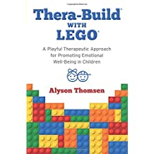 Thera-Build® with LEGO®: A Playful Therapeutic Approach for Promoting Emotional Well-Being in Children