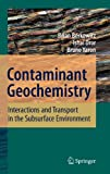 Contaminant Geochemistry : Interactions and Transport in the Subsurface Environment, Berkowitz, Brian and Dror, Ishai, 3540743812