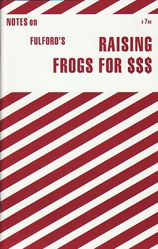 NOTES ON FULFORD'S RAISING FROGS FOR $ $ ()