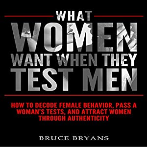 What Women Want When They Test Men Audiobook