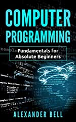 The best guide to computer programming fundamentals. This book will give you a solid foundation if you are new to programming.              For a beginner, programming can seem like something scary or hard to do. With all the ...