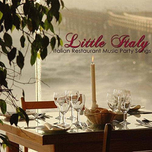 Little Italy Italian Restaurant Music Party Songs – Traditional Italian Dinner Party, Italian Music Favorites & Best Italian Folk Music for Italian Dinner Italian Folk Songs