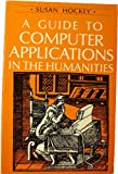 A Guide to Computer Applications in the Humanities, Hockey, Susan, 0801828910