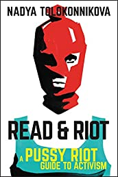 Read & Riot: A Pussy Riot Guide to Activism