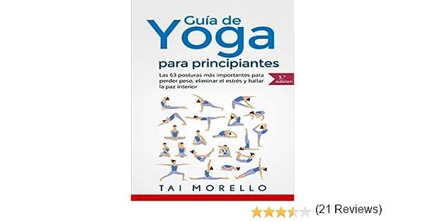 Yoga  Guía Completa Para Principiantes  Las 63 Posturas más Importantes para  Perder Peso 92804627029e