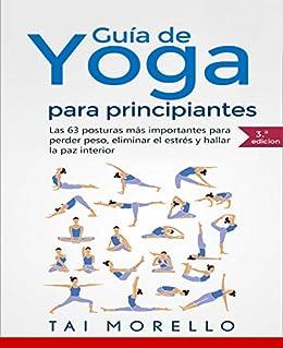 Amazon.com: Yoga: Guía Completa Para Principiantes: Las 63 ...
