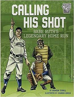 Amazon com: Calling His Shot: Babe Ruth's Legendary Home Run