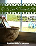 Circle Time: Five weeks of gentle lessons for Christian homeschooling