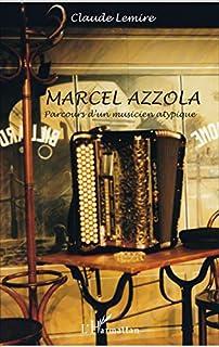 Marcel Azzola : parcours d'un musicien atypique, Lemire, Claude