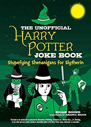 The Unofficial Harry Potter Joke Book: Stupefying Shenanigans for ...