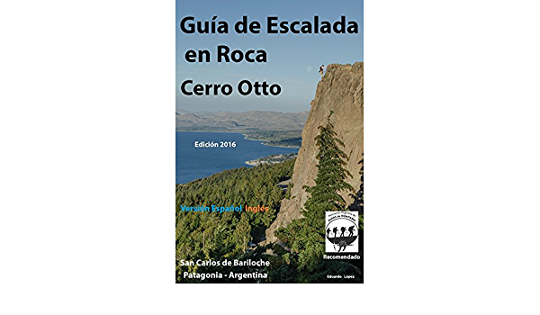 Guía de Escalada en Roca Cerro Otto eBook: López, Eduardo ...