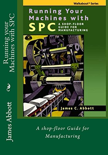 Running your Machines with SPC: A Shop-floor Guide for Manufacturing - Houston Spc