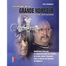 Les enfants de la Grande Noirceur. Les orphelins de Duplessis. (French Edition)