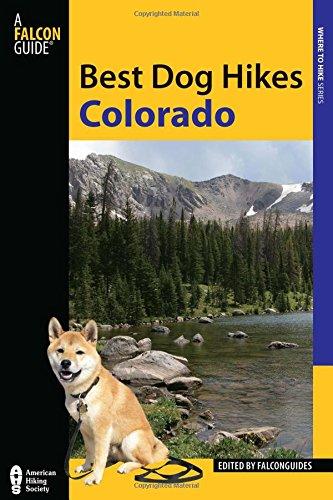 Best Dog Hikes Colorado [FalconGuides] (Tapa Blanda)