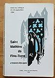 img - for Saint Mathieu de Fine-Terre   travers les  ges Actes du colloque du 23-24 septembre 1994 book / textbook / text book