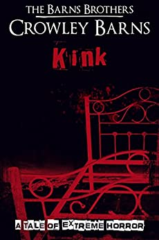 Kink: A Tale of Extreme Horror by [Brothers, The Barns, Barns, Crowley]