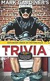 Bathroom Book of Motorcycle Trivia, Mark Gardiner, 0979167345