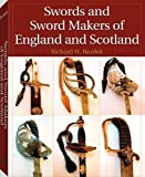 img - for Swords And Sword Makers Of England And Scotland by Richard H. Bezdek (2008-10-01) book / textbook / text book