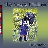 The Nurse's Children, Liz Sibthorpe, 1420823701
