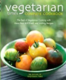 Vegetarian Times Complete Cookbook, Vegetarian Times, 0764559591