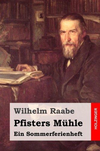 Pfisters Mühle: Ein Sommerferienheft (German Edition)