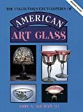 img - for The Collector's Encyclopedia of American Art Glass (American Art Glass: Identification & Values) by Iii John A. Shuman (1987-11-03) book / textbook / text book