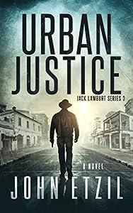 Urban Justice - Vigilante Justice Thriller Book 3, with Jack Lamburt