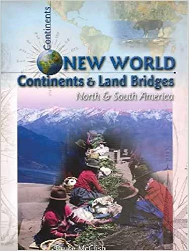 Charming New World Continents And Land Bridges: North And South America: Bruce  McClish: 9781403442468: Amazon.com: Books