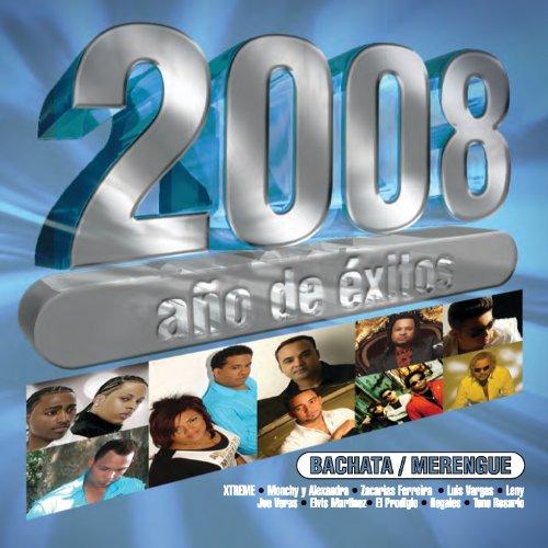 ... 2008 Año De Exitos Bachata Y M..