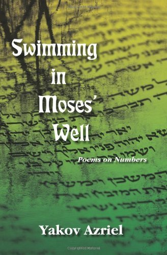 Download Swimming in Moses' Well: Poems on Numbers by Yakov Azriel (2011-08-25) pdf epub