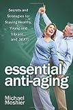 Essential Anti-Aging, Michael Moshier, 1482358956