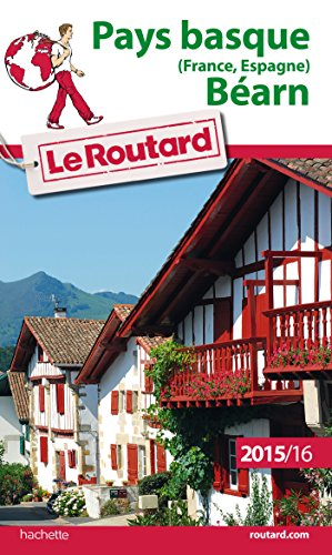 Guide Du Routard Pays Basque France, Espagne, Béarn 2015/2016