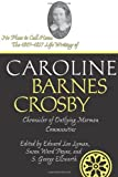 No Place To Call Home: The 1807-1857 Life Writings of Caroline Barnes Crosby, Chronicler of Outlying Mormon Communities (Life Writings Frontier Women)