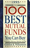 100 Best Mutual Funds You Can Buy, Gordon K. Williamson, 1558504400