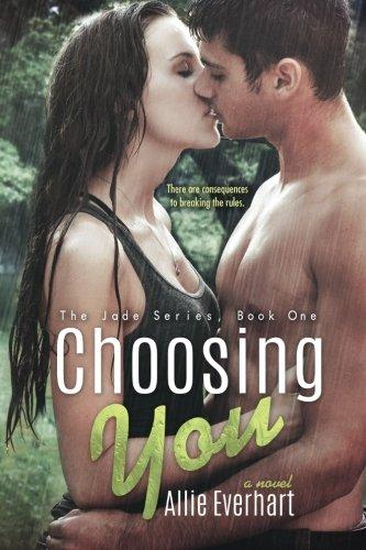 Jade Series - Choosing You (The Jade Series #1) (Volume 1)