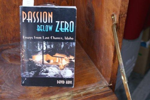 Passion Below Zero, Essays from Last Chance, Idaho