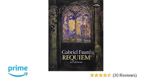 Requiem in full score dover music scores gabriel faur opera and requiem in full score dover music scores gabriel faur opera and choral scores 9780486271552 amazon books fandeluxe Images