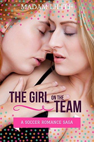 The Girl On The Team: A Soccer Romance Saga