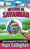 Missing in Savannah: A Made in Savannah Cozy Mystery (Made in Savannah Cozy Mysteries Series) (Volume 6) by  Hope Callaghan in stock, buy online here