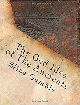 Book The God Idea of The Ancients (The Ecumenical Theological Seminary Library)