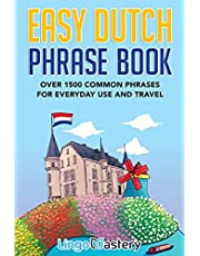 Easy Dutch Phrase Book: Over 1500 Common Phrases For Everyday Use And Travel