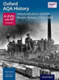 Oxford A Level History for AQA: Industrialisation and the People: Britain c1783-1885 (History a Level for Aqa)