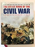 img - for The Little Book of the Civil War book / textbook / text book