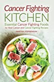 Cancer Fighting Kitchen: Essential Cancer