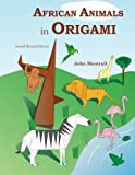 African Animals in Origami: Second Revised Edition
