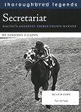 Secretariat: Racing's Greatest Triple Crown Winner (Thoroughbred Legends (Unnumbered))