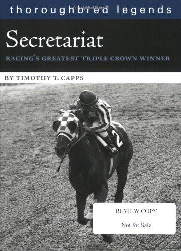 Download Secretariat: Racing's Greatest Triple Crown Winner (Thoroughbred Legends (Unnumbered)) pdf